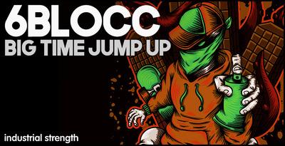 6Blocc – Big Time Jump Up (Industrial)