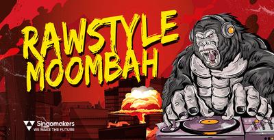 Rawstyle Moombah (Singomakers)