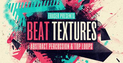 Eraser - Beat Textures (Loopmasters)