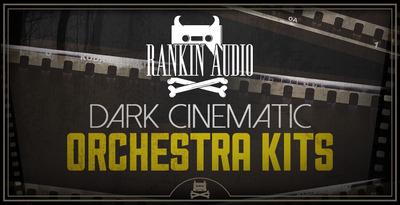 Dark Cinematic Orchestra Kits (Rankin Audio)