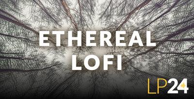 Ethereal Lo-Fi (LP24 Audio)