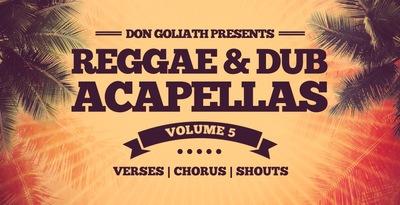 Don Goliath - Reggae & Dub Acapellas Vol.5 (Loopmasters)