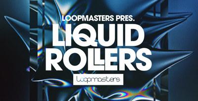 Liquid Rollers (Loopmasters)