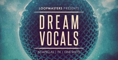 Dream Vocals (Loopmasters)