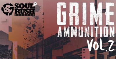 Grime Ammunition Vol Two (Soul Rush)