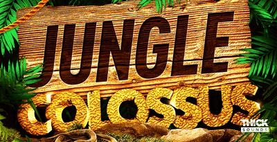 Jungle Colossus (THICK)