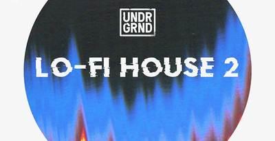 Lo-Fi House 2 (UNDRGRND)
