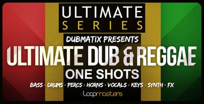Dubmatix - Ultimate Dub & Reggae One Shots (Loopmasters)