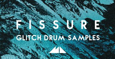 Fissure - Glitch Drum Samples (ModeAudio)