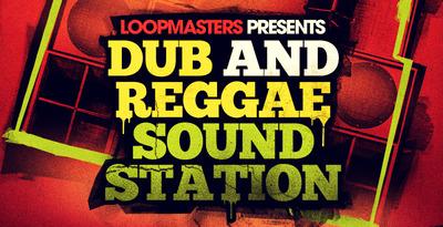 Dub And Reggae Sound Station (Loopmasters)