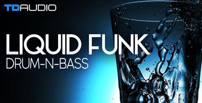 TD Audio - Liquid Funk Drum N Bass (Industrial)