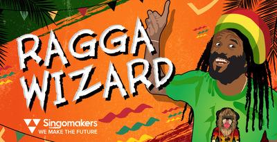 Ragga Wizard (Singomakers)