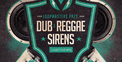 Dub & Reggae Sirens (Loopmasters)