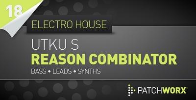 Utku-S Electro House Bass - Reason Combinator (Loopmasters)