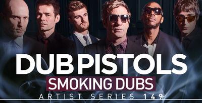 Dub Pistols - Smoking Dubs (Loopmasters)