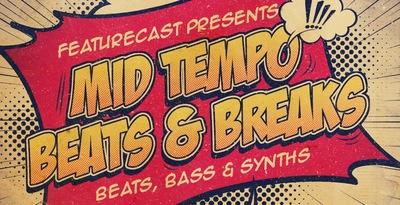 Featurecast Presents Mid Tempo Beats & Breaks (Loopmasters)