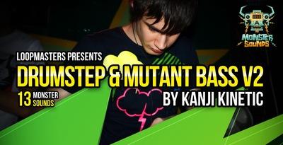 Kanji Kinetic - Drumstep and Mutant Bass Vol 2 (Monster)