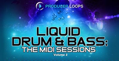 Liquid Drum & Bass: The MIDI Sessions Vol. 2 (Producer Loops)