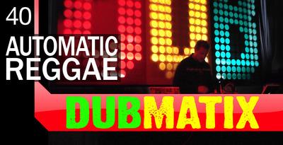 Dubmatix Automatic Reggae (Loopmasters)