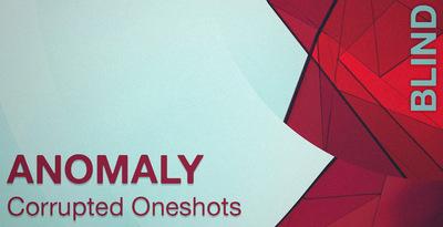 Anomaly - Corrupted Oneshots (Blind Audio)