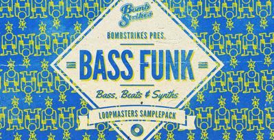Bombstrikes Presents Bass Funk (Loopmasters)