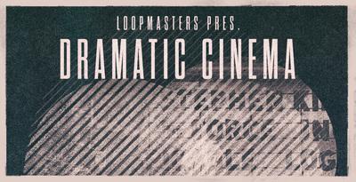 Dramatic Cinema (Loopmasters)