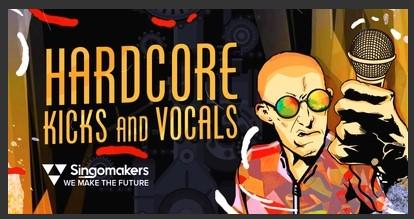Hardcore Kicks & Vocals (Singomakers)