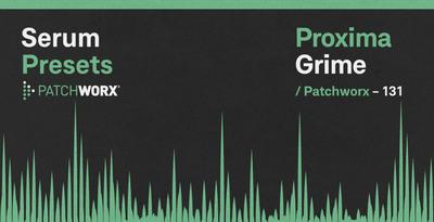 Proxima Grime - Serum Presets (Loopmasters)