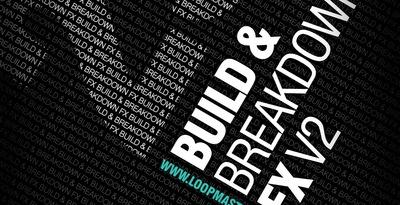 DJ Mix Tools 29 Builds And Breakdown FX Vol.2 (Loopmasters)
