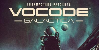 Vocode Galactica (Loopmasters)