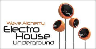 Electro House Underground (Wave Alchemy)
