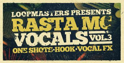 Rasta Mc Vocals Vol 3 (Loopmasters)