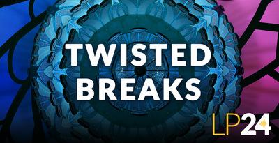 Twisted Breaks (LP24 Audio)