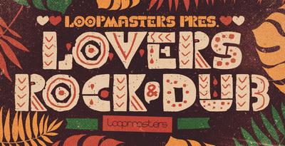 Lovers Rock & Dub (Loopmasters)