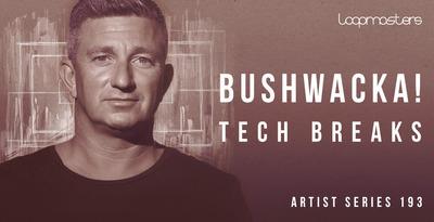 Bushwacka! - Tech Breaks (Loopmasters)