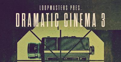 Dramatic Cinema 3 (Loopmasters)