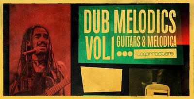 Dub Melodics Vol 1 - Guitar & Melodica (Loopmasters)