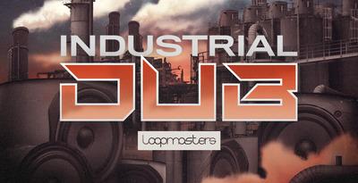 Industrial Dub (Loopmasters)