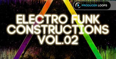 Electro Funk Constructions Vol. 2 (Producer Loops)
