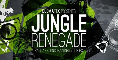 Dubmatix Presents Jungle Renegade (Loopmasters)