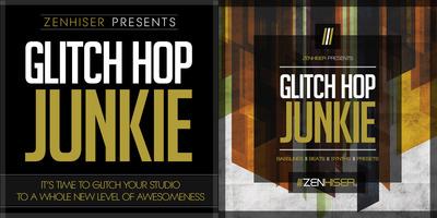 Glitch Hop Junkie (Zenhiser)