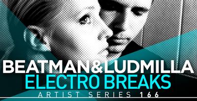 Beatman & Ludmilla Electro Breaks (Loopmasters)