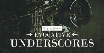 Evocative Underscores (Loopmasters)