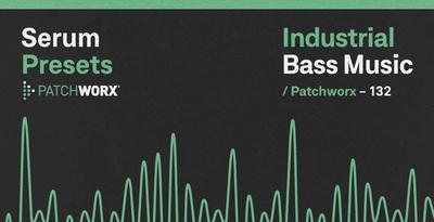 Industrial Bass Music - Serum Presets