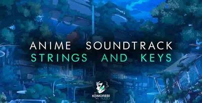 Anime Soundtrack Strings & Keys (Komorebi Audio)