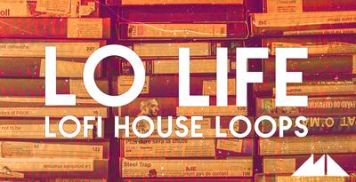 Lo Life - Lofi House Loops (ModeAudio)