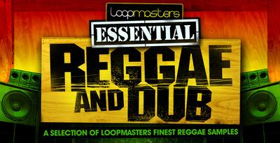 Essentials 04 - Reggae and Dub (Loopmasters)