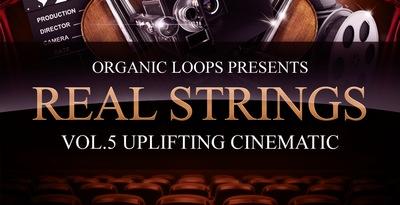 Real Strings Vol. 5 - Uplifting Cinematic (Organic Loops)