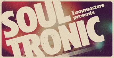 Soul Tronic (Loopmasters)