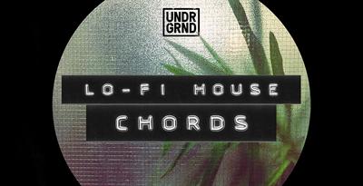 Lo-Fi House Chords (UNDRGRND)